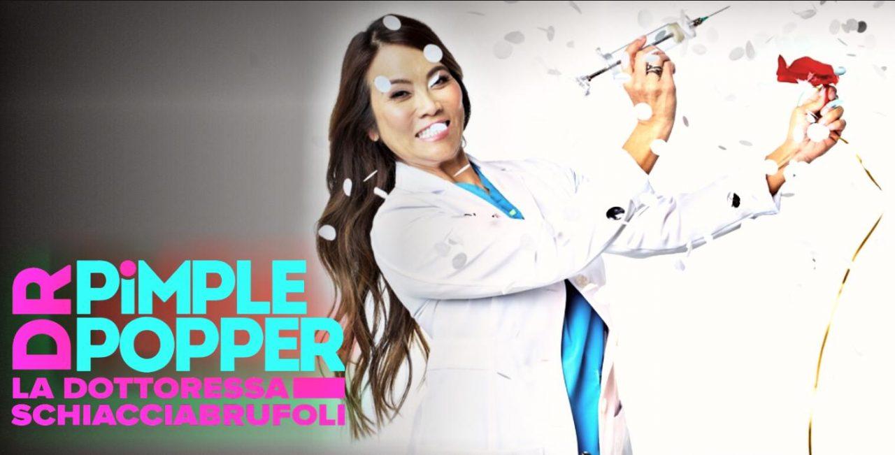 Dr. Pimple Popper - La Dottoressa schiacciabrufoli star di Real Time