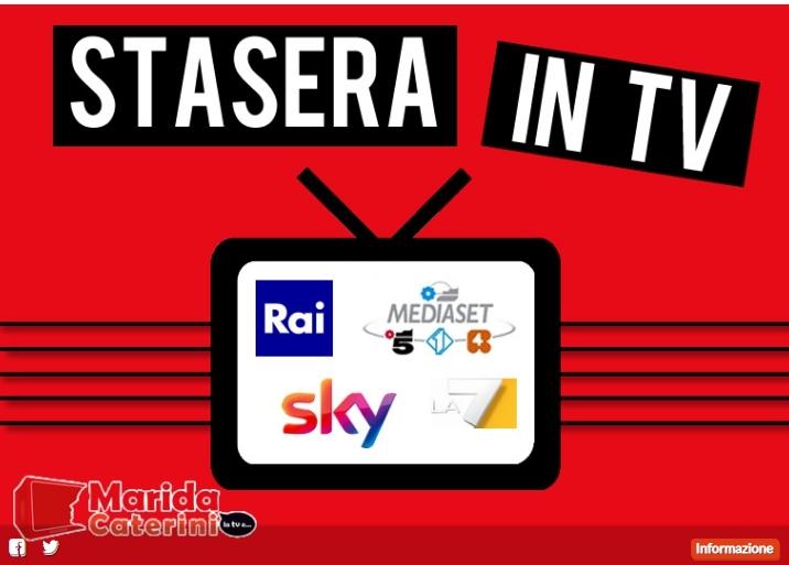 Stasera in tv 15 febbraio- i programmi in onda