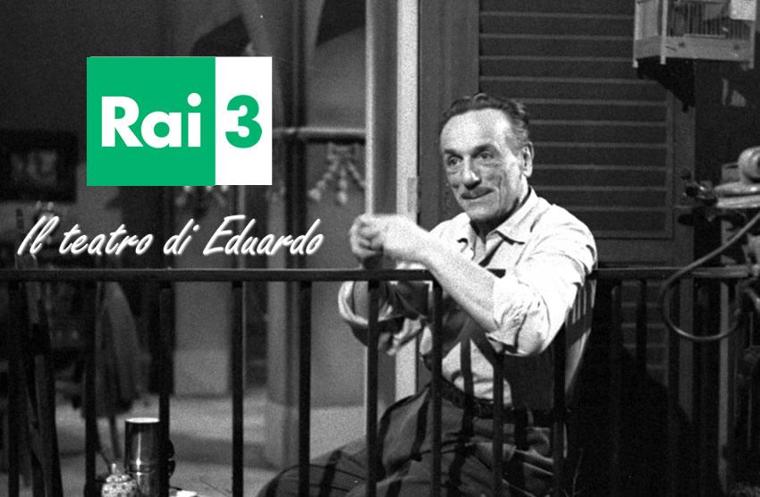 Il teatro di Eduardo Rai 3
