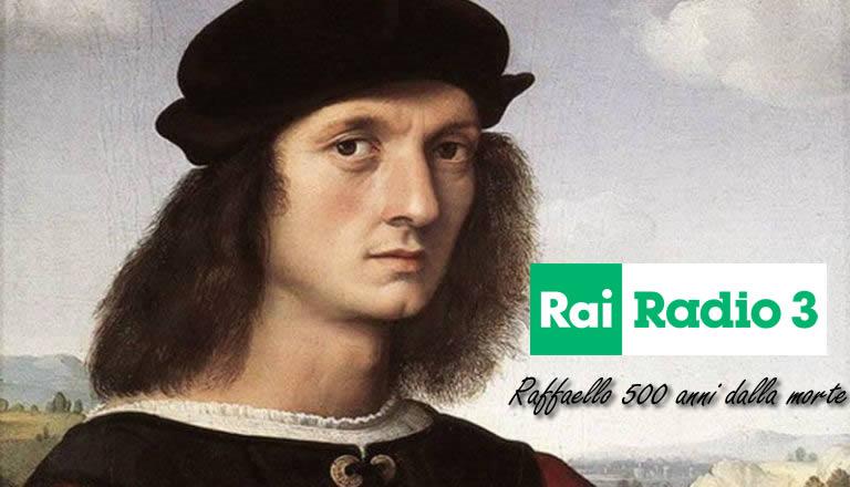 Raffaello 500 anni dalla morte Radio 3