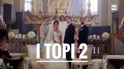 I Topi 2 puntata 2 maggio Rai 3 - Episodi Una nuova famiglia e Il matrimonio