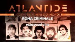 Atlantide 3 giugno Roma Criminale