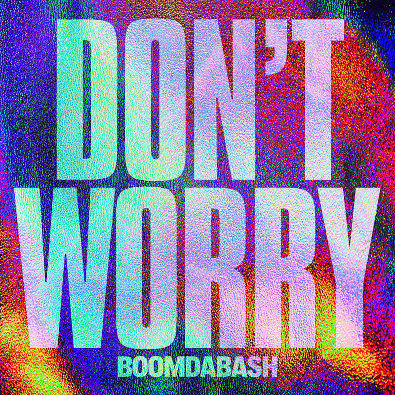 Boomdabash Don' worry significato