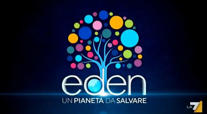 Eden un pianeta da salvare 16 gennaio