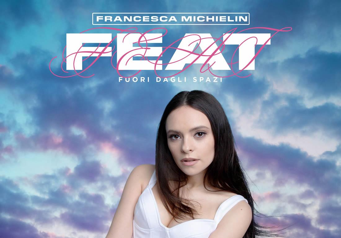 Feat Fuori dagli spazi Francesca Michielin