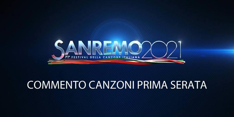 Sanremo 2021 commento canzoni prima serata