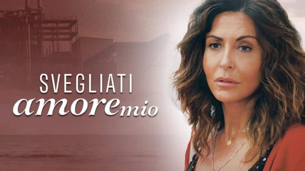 Svegliati amore mio seconda puntata Canale 5